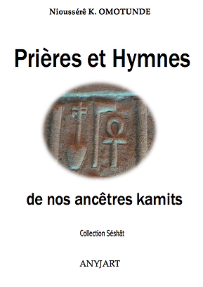 prieres et hymnes ancetres kamits omotunde