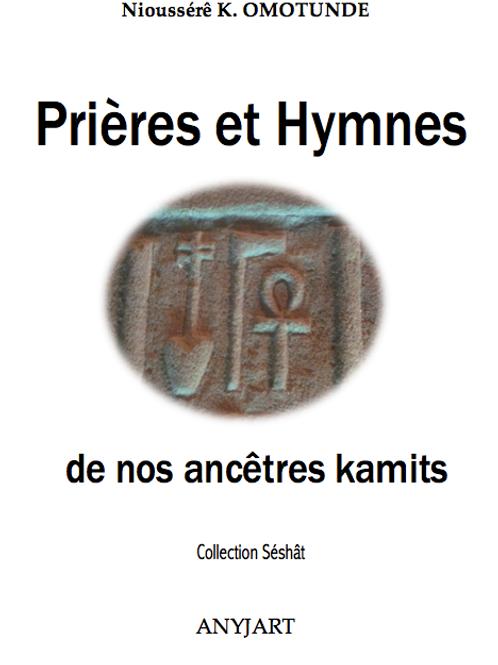 Prières et Hymnes de nos ancêtres Kamits