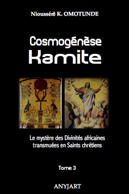 Cosmogénèse kamite, Tome 3
