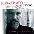 """Finardi & Sentieri Selvaggi - """"Il Cantante al Microfono. V. Vysotsky"""" - 2008"""