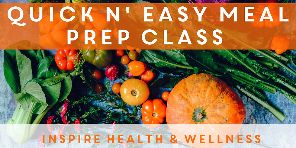 Quick N' Easy Meal Prep Class