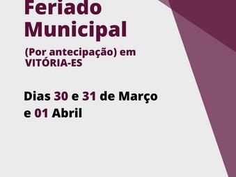 Feriado Municipal nos dias 30 e 31 de Março e 01 de Abril (por antecipação) em Vitória-ES