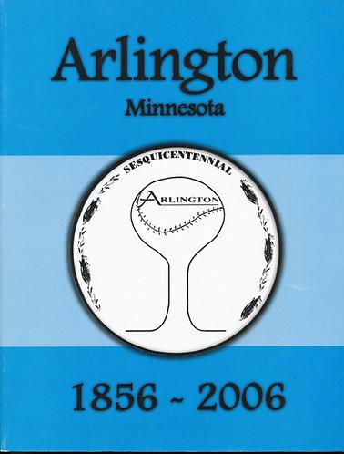 Arlington, MN 1856-2006  Celebrating 150 Years of Arlington History