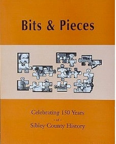"Sibley County, MN ""Bits & Pieces"" Celebrating 150 years of Sibley County"