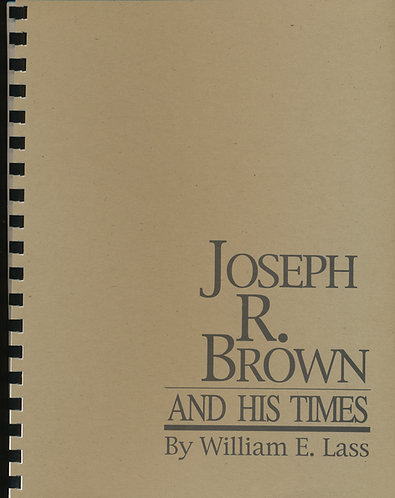 Joseph R. Brown and His Times