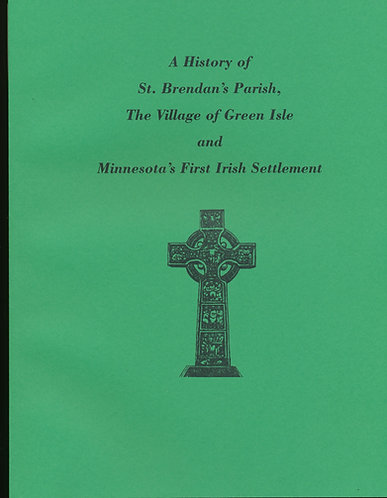 Green Isle, MN - A History of St. Brendan's Parish, The Village of Green Isle
