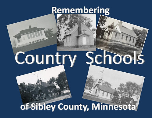 Sibley County, MN - Remembering Country Schools of Sibley County, Minnesota