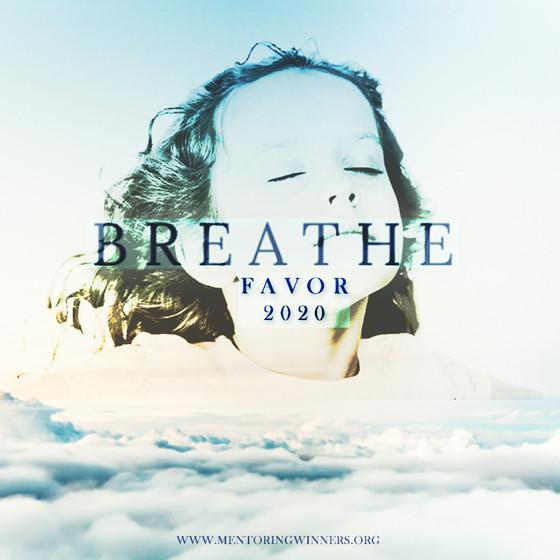 Last Blog of 2019: Breathe Favor in 2020