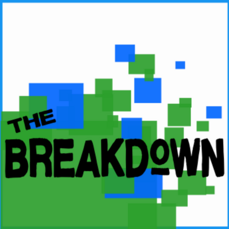 The Breakdown with Dylan Roberts & Justin Flagel