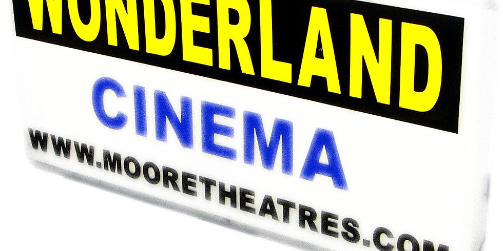 Wonderland Cinema is OPEN