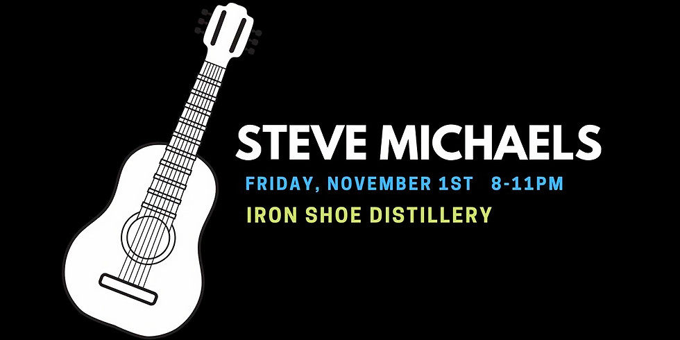 Steve Michaels live at Iron Shoe Distillery