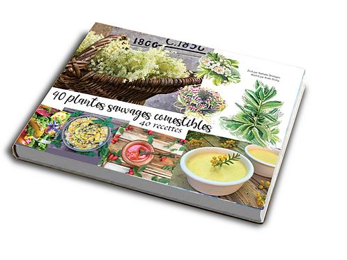 40 plantes sauvages comestibles,40 recettes