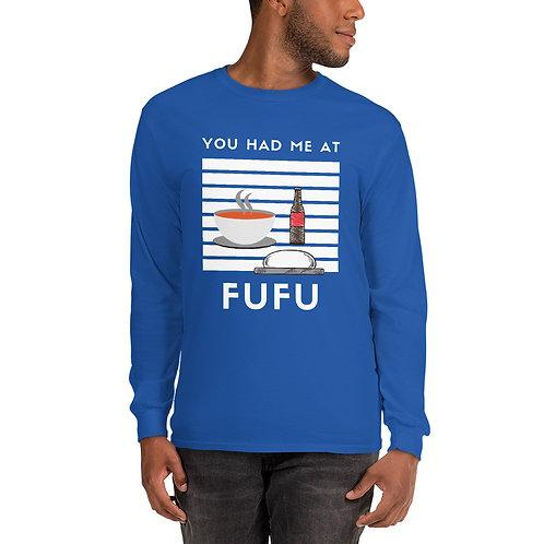 You Had Me at Fufu - Men's Long Sleeve Shirt