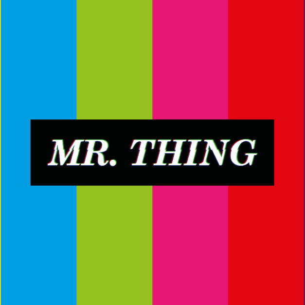 MR THING | BEST OF