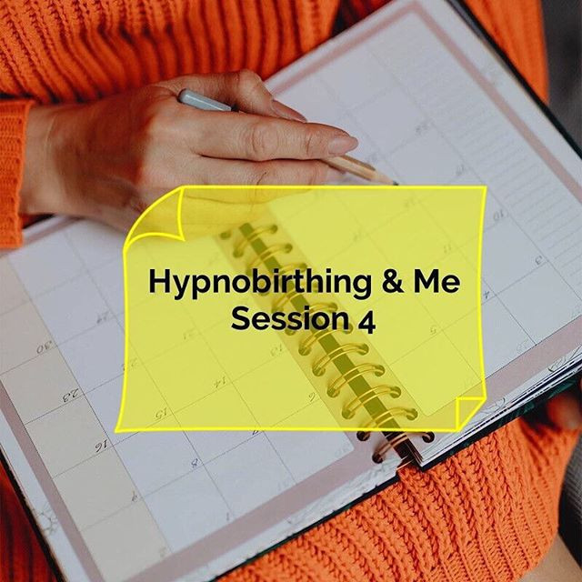 Hypnobirthing & Me Session 4