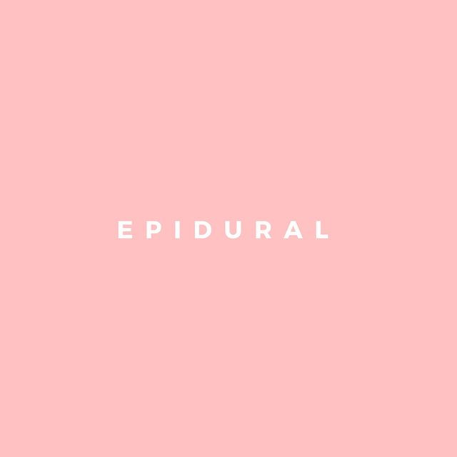 E is for Epidural