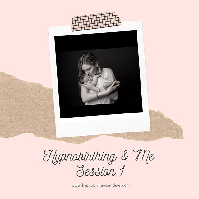 Hypnobirthing & Me Session 1