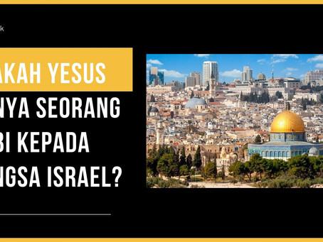 Apakah Yesus Hanya Seorang Nabi Kepada Bangsa Israel Sahaja?