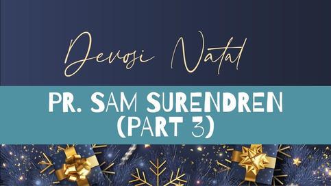 Renungan Krismas Pr. Sam (Part 3)