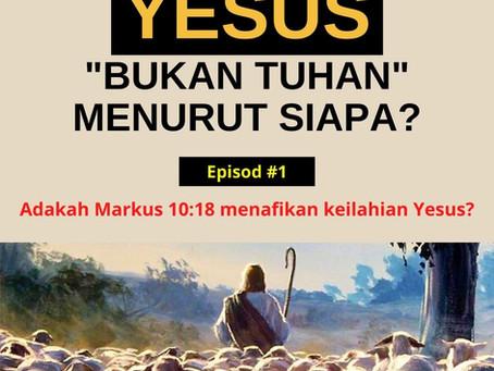 """Yesus """"Bukan Tuhan"""" Menurut Siapa? (Episode 1)"""