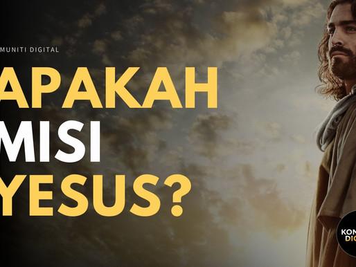 Apakah misi Yesus? Mengapa Yesus datang?