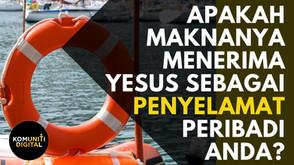 Apakah maknanya menerima Yesus sebagai Penyelamat peribadi anda?