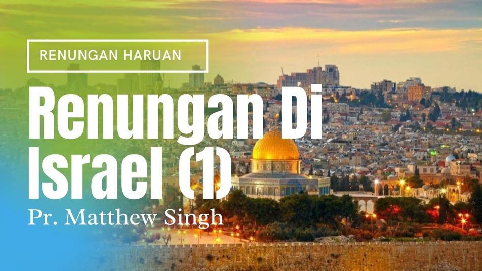Renungan Di Israel (Part 1)