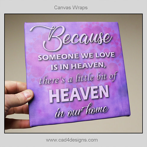 """Because someone we love is in heaven 8""""x8"""" Canvas Wrap heart"""
