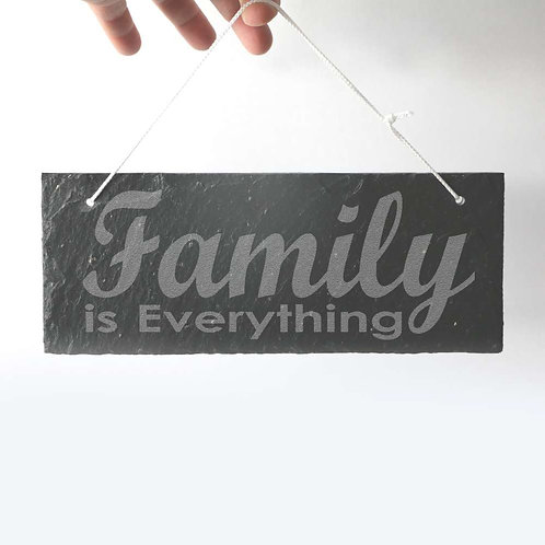 Family is Everything Slate Plaque 250 x 95mm approx