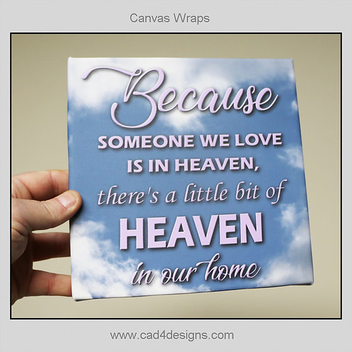 """Because someone we love is in heaven 8""""x8"""" Canvas Wrap sky"""
