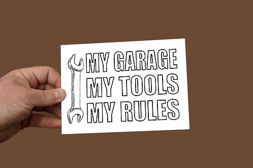 My Tools My Rules Printed sign 200 x 140mm