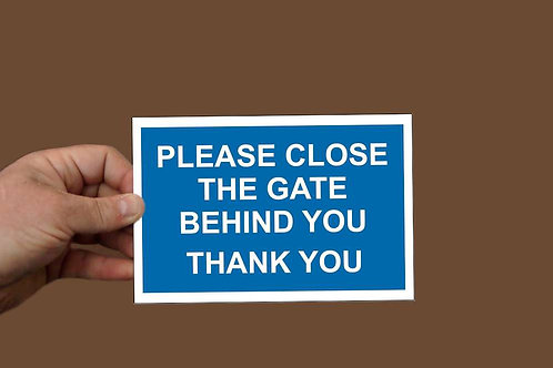 Close The Gate Behind You Printed sign 200 x 140mm