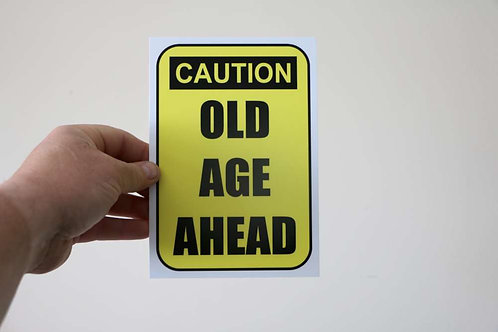 Caution Old Age Printed sign 200 x 140mm