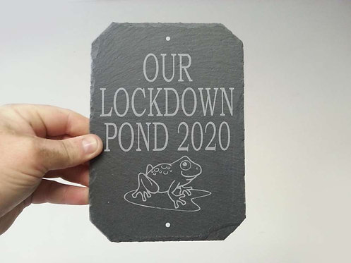 Lockdown Pond Slate Sign