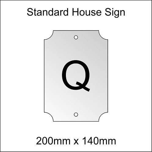 'Q' House Sign Standard Size