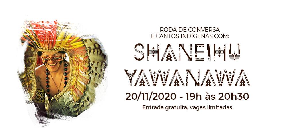 SHANEIHU YAWANAWÁ