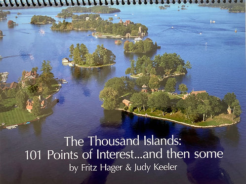 The Thousand Islands 101 Points of Interest..and then some