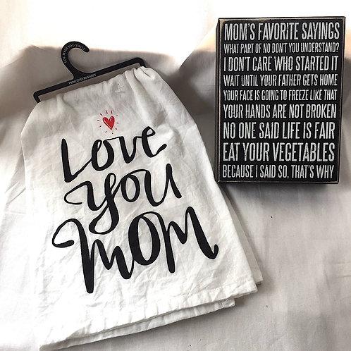Love You Mom Towel & Mom's Favorite Sayings Sign