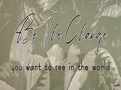"""Be The Change 8"""" X 10"""" Tile"""