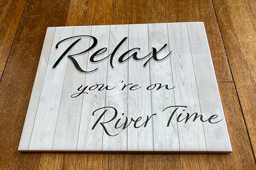 """Relax you're on River Time 8"""" X 10"""" Tile"""