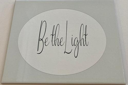 "Be the Light 8"" X 10"" Tile"