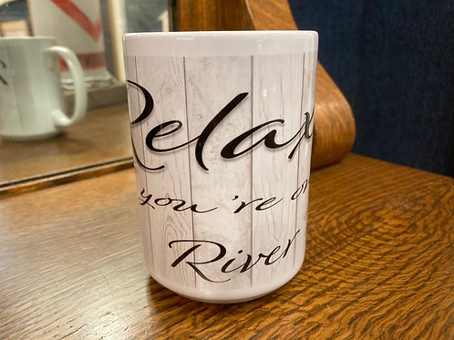 Relax you're on River Time Mug 15OZ
