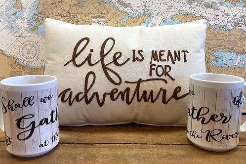 Life Is Meant For Adventure Pillow & 2 Shall We Gather At The River Mugs