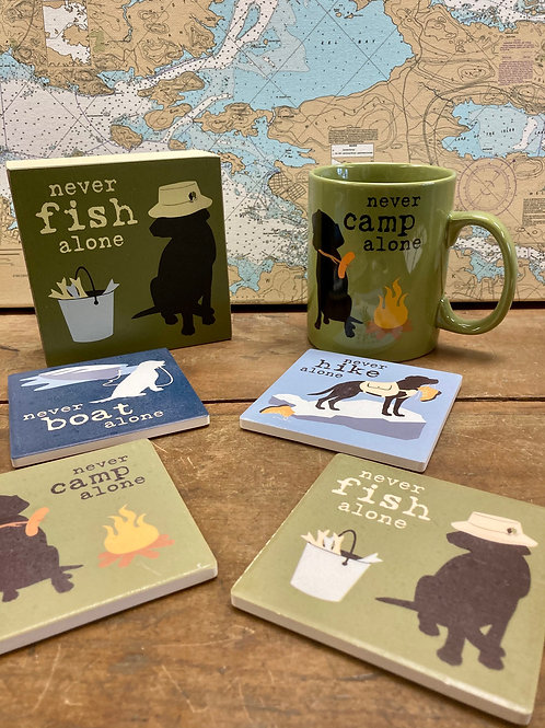 Set of Coasters ~ Never Camp Alone Mug ~ Never Fish Alone Sign