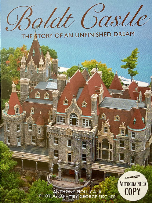 Boldt Castle ~TheStory Of An Unfinished Dream