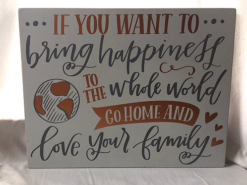 Go Home Love Family Sign