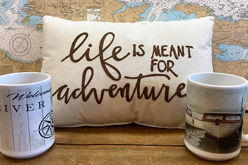 Life Is Meant For Adventure Pillow, 15Oz River House & Guide Boats Mug