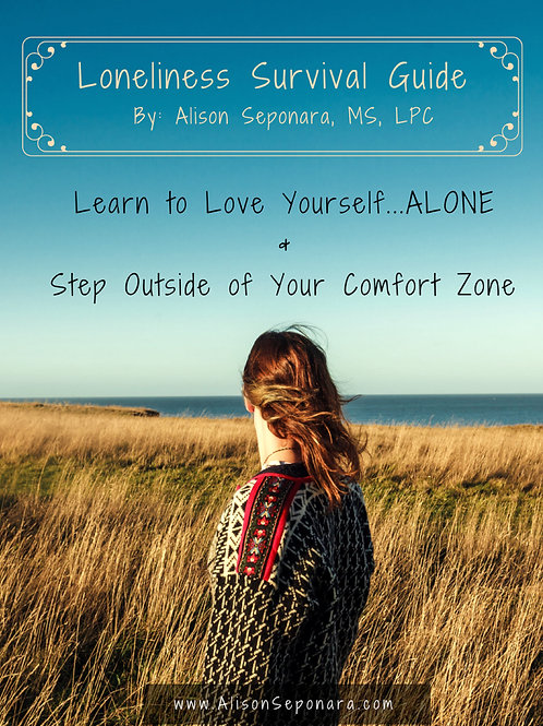 Survival Guide to Loneliness:  Love Life Alone & Step Outside Your Comfort Zone!