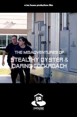 The Misadventures of Stealthy Oyster & Daring Cockroach
