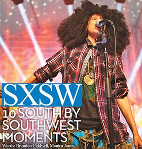 SXSW 2014 -10 Moments Worth Remembering